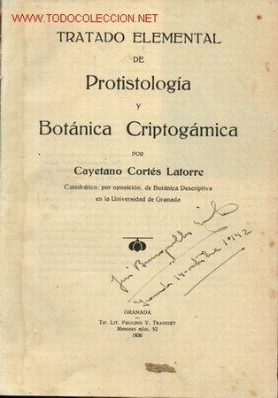 TRATADO ELEMENTAL DE PROTISTOLOGIA Y BOTANICA CRIPTOGAMICA POR CAYETANO CORTES LATORRE (Libros Antiguos, Raros y Curiosos - Ciencias, Manuales y Oficios - Bilogía y Botánica)