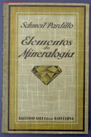 ELEMENTOS DE MINERALOGIA Y GEOLOGIA. POR SCHMEIL- PARDILLO. EDIT GUSTAVO GILI. BARCELONA, 1926 (Libros Antiguos, Raros y Curiosos - Ciencias, Manuales y Oficios - Paleontología y Geología)