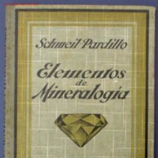 Libros antiguos: ELEMENTOS DE MINERALOGIA Y GEOLOGIA. POR SCHMEIL- PARDILLO. EDIT GUSTAVO GILI. BARCELONA, 1926. Lote 13985506