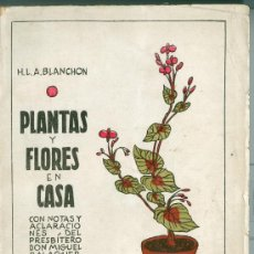 Libros antiguos: H.L.P. BLANCHON. PLANTAS Y FLORES EN CASA. BARCELONA, S.F. (C. 1925). Lote 10405928
