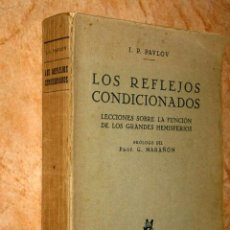 Libros antiguos: PAVLOV LOS REFLEJOS CONDICIONADOS 1929 1ª ED ESPAÑOLA. DE LA 2º RUSA PRÓLOGO DE G. MARAÑÓN. Lote 27575471