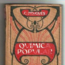 Libros antiguos: 1911 - QUIMICA POPULAR - DR.CASIMIRO BRUGUES - 2ª EDICION - GRABADOS. Lote 11755673