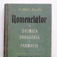 Libros antiguos: NOMENCLATOR DE QUIMICA, DROGUERIA Y FARMACIA, AÑO 46, 292 PAG. EDIT. SEIX BARRAL (BCN). Lote 27504614