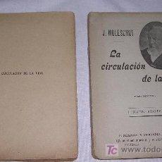 Libros antiguos: LA CIRCULACIÓN DE LA VIDA, POR J. MOLESCHOT;CIRCA 1910; P. SEMPERE EDITOR; 2 TOMOS; VER DETALLES. Lote 27420905