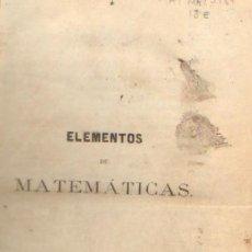 Libros antiguos: ELEMENTOS DE MATEMATICAS A/ MAT- 167. Lote 3428248