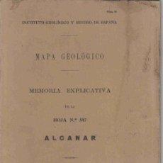 Libros antiguos: MAPA GEOLÓGICO. MEMORIA EXPLICATIVA. ALCANAR. Lote 22863213