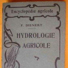 Libros antiguos: HYDROLOGIE AGRICOLE ET ALIMENTATION EN EAU DES EXPLOITATIONS RURALES. 1932. Lote 16363566