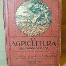 Libros antiguos: LIBRO, LA AGRICULTURA AL ALCANCE DE TODOS, GUSTVO GILI, BARCELONA.. Lote 38472300