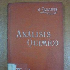 Libros antiguos: ANÁLISIS QUÍMICO. JOSÉ CASARES GIL. MANUALES SOLER, CIRCA 1915. Lote 18910846