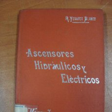 Libros antiguos: ASCENSORES HIDRÁULICOS Y ELÉCTRICOS. RICARDO YESARES. MANUALES SOLER XCII. CIRCA 1915. Lote 17581594