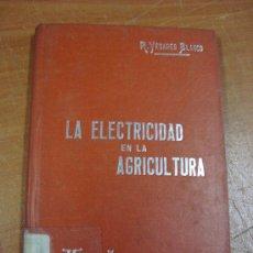 Libros antiguos: LA ELECTRICIDAD EN LA AGRICULTURA. RICARDO YESARES. MANUALES SOLER LXXVI. CIRCA 1915. Lote 17581969