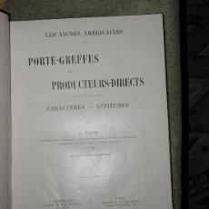Libros antiguos: LES VIGNES AMÉRICAINES. PORTE-GREFFES ET PRODUCTEURS-DIRECTS. CARACTÈRES-APTITUDES. L RAVAZ.. Lote 26188368