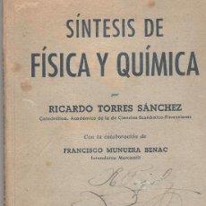 Libros antiguos: SINTESIS DE FISICA Y QUIMICA 1950-RICARDO TORRES FCO.MUNUERA-68 PGS+DESPLEGABLE MAGNITUDES FISICAS. Lote 18278115