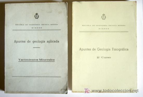 APUNTES DE GEOLOGIA APLICADA (YACIMIENTOS MINERALES) Y APUNTES DE GEOLOGIA FISIOGRAFICA (2º CURSO) (Libros Antiguos, Raros y Curiosos - Ciencias, Manuales y Oficios - Paleontología y Geología)