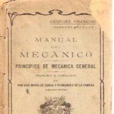 Libros antiguos: MANUAL DEL MECÁNICO. PRINCIPIOS DE MECÁNICA GENERAL (MADRID, 1920). Lote 24258325