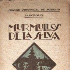 Libros antiguos: MURMULLOS DE LA SELVA. PÁGINAS DE DIVULGACIÓN FORESTAL. BARCELONA, 1927. Lote 26921853