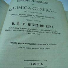 Libros antiguos: RAMÓN TORROES MUÑOZ DE LUNA:LECCIONES ELEMENTALES QUIMICA GENERAL.MADRID 1872. Lote 23467069
