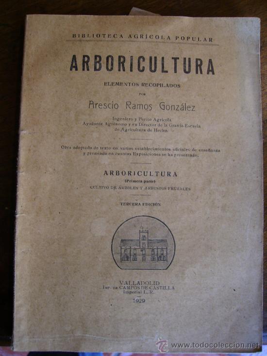 ARBORICULTURA 1929 CAMPOS DE CASTILLA VALLADOLID TOMO 9 306 PGS (Libros Antiguos, Raros y Curiosos - Ciencias, Manuales y Oficios - Bilogía y Botánica)