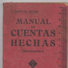Libros antiguos: MANUAL DE CUENTAS HECHAS *ENCICLOPEDICO* - J. PASCUAL SOLER 1916. Lote 147477926