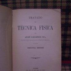 Libros antiguos: TÉCNICA FÍSICA - 1916 - CASARES GIL. Lote 27536378