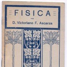 Libros antiguos: MANUAL / LIBRO DE FÍSICA • D. VICTORIANO F. ASCARZA / EDITORIAL MAGISTERIO ESPAÑOL. AÑO 1930. Lote 27286730
