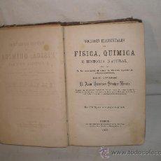 Libros antiguos: 0150- NOCIONES ELEMENTALES DE FISICA QUIMICA E HISTORIA NATURAL. EDIT. MINUESA 1882.JUAN FRANCISCO. Lote 20317409