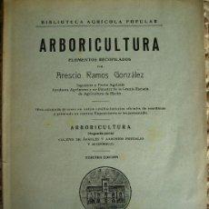 Libros antiguos: ARBORICULTURA 1929 VALLADOLID IMP.CAMPOS DE CASTILLA 500PGS. Lote 27280983