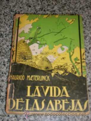 LA VIDA DE LAS ABEJAS, POR MAURICIO MAETERLINCK - EDIT. LAS GRANDES OBRAS - ARGENTINA - 1944 - RARO! (Libros Antiguos, Raros y Curiosos - Ciencias, Manuales y Oficios - Bilogía y Botánica)