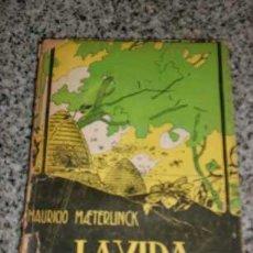 Libros antiguos: LA VIDA DE LAS ABEJAS, POR MAURICIO MAETERLINCK - EDIT. LAS GRANDES OBRAS - ARGENTINA - 1944 - RARO!. Lote 26469820