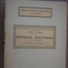 Libros antiguos: CENTRALES ÉLECTRIQUES. DROUIN, F. 1928. LIBRAIRIE J.B. BAILLIÈRE. Lote 20701307