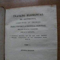 Libros antiguos: TRATADO ELEMENTAL DE ARITMÉTICA, COMPUESTO EN FRANCÉS PARA USO DE LA ESCUELA CENTRAL DE LAS.... Lote 21530218