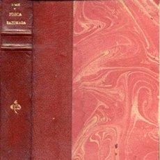 Libros antiguos: FÍSICA RAZONADA- AÑO 1929 . Lote 26439439