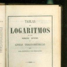 Libros antiguos: TABLAS DE LOGARITMOS DE LOS NUMEROS ENTEROS Y LINEAS TRIGONOMETRICAS. POUPART. 1864.. Lote 23016424