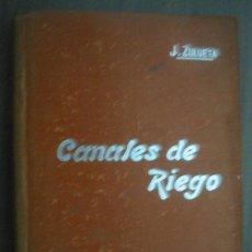 Libros antiguos: CANALES DE RIEGO. ZULUETA GOMIS, JOSÉ. MANUALES SOLER. Lote 23685291