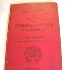 Libros antiguos: NOCIONES SOBRE LAS PRIMERAS EDADES DE LA HUMANIDAD. GEORGES ENGERRAND. 1905. Lote 26742718