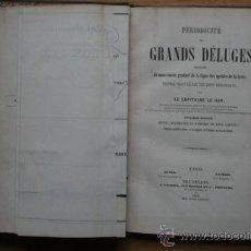 Libros antiguos: PÉRIODICITÉ DES GRANDS DÉLUGES RÉSULTANT DU MOUVEMENT GRADUEL DE LA LIGNE DES APSIDES DE LA TERRE.. Lote 24130772