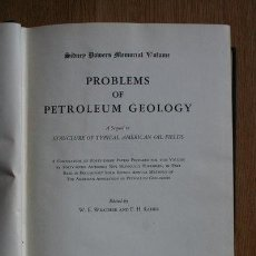 Libros antiguos: PROBLEMS OF PETROLEUM GEOLOGY. A SEQUEL OF TYPICAL AMERICAN OIL FIELDS. . Lote 24431061