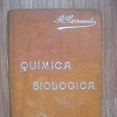 Libros antiguos: JOSÉ R. CARRACIDO - QUÍMICA BIOLÓGICA - MANUALES SOLER - 22 - 19..?. Lote 24952895