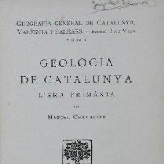 Libros antiguos: GEOLOGIA DE CATALUNYA . L'ERA PRIMARIA. MARCEL CHEVALIER. VOLUM I. Lote 24996326
