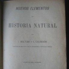 Libros antiguos: NUEVOS ELEMENTOS DE HISTORIA NATURAL. BOLÍVAR, I. Y CALDERÓN, S.1900. Lote 25178769