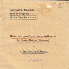 Libros antiguos: RESUMEN GEOLOGICO GEOGNOSTICO DE LA COSTA BRAVA(GERONA).M.SAN MIGUEL DE LA CÁMARA.1930. Lote 26655905