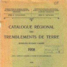 Libros antiguos: CATALOGUE REGIONAL DES TREMBLEMENTS DE TERRE RESSENTIS PENDANT L'ANNÉE 1908. A.SIEBERG. Lote 26696275