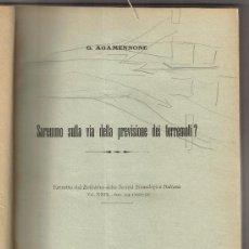 Libros antiguos: SISMOLOGIA ITALIANA.SAREMMO SULLA VIA DELLA PREVISIONE DEI TERREMOTI? 1931 Y OTROS ARTICULOS. Lote 26854074