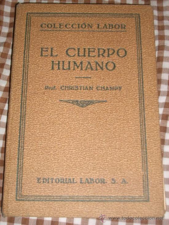 EL CUERPO HUMANO Y EL ORIGEN DE LA FORMA HUMANA, POR CHRISTIAN CHAMPY - LABOR - ESPAÑA - 1931 (Libros Antiguos, Raros y Curiosos - Ciencias, Manuales y Oficios - Bilogía y Botánica)