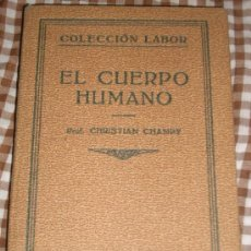 Libros antiguos: EL CUERPO HUMANO Y EL ORIGEN DE LA FORMA HUMANA, POR CHRISTIAN CHAMPY - LABOR - ESPAÑA - 1931 RARO. Lote 25571304