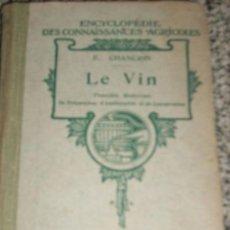 Libros antiguos: LE VIN (EL VINO), POR E. CHANCRIN - HACHETTE - PARÍS -DE PRINCIPIOS DEL SIGLO XX. Lote 195849487