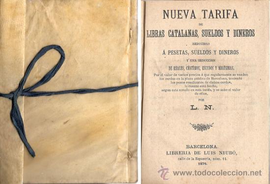 NUEVA TARIFA DE LIBRAS CATALANAS, SUELDOS Y DINEROS – AÑO 1876 (Libros Antiguos, Raros y Curiosos - Ciencias, Manuales y Oficios - Física, Química y Matemáticas)