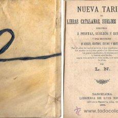 Libros antiguos: NUEVA TARIFA DE LIBRAS CATALANAS, SUELDOS Y DINEROS – AÑO 1876. Lote 27253791