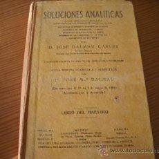 Libros antiguos: SOLUCIONES ANALITICAS NUEVA EDICION CORREGIDA Y AUMENTADA POR D. JOSE.M.DALMAU (LIBRO DEL MAESTRO). Lote 27295491