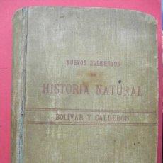 Libros antiguos: NUEVOS ELEMENTOS DE HISTORIA NATURAL - BOLÍVAR Y CALDERÓN - MADRID AÑO 1900. Lote 26087919
